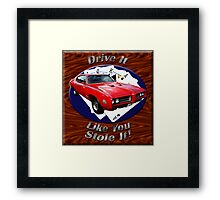 Pontiac GTO Drive It Like You Stole It Framed Print