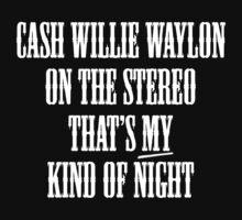 Cash Willie Waylon - That's My Kind of Night by Trailerparkman