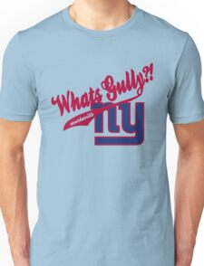 Whats gully? (GIANTS)  Unisex T-Shirt