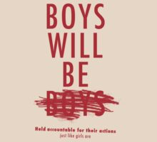 Boys Will Be Held Accountable For Their Actions by Hrern1313