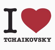 I ♥ TCHAIKOVSKY T-Shirt