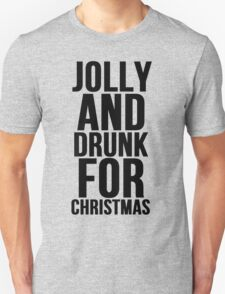 JOLLY AND DRUNK FOR CHRISTMAS T-Shirt