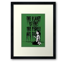 The planet is fine Framed Print