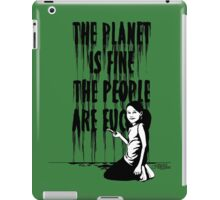 The planet is fine iPad Case/Skin