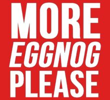 More Eggnog Please by Alan Craker