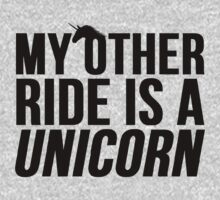 My Other Ride Is A Unicorn by Alan Craker