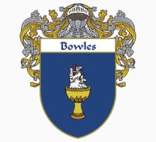 Bowles Coat of Arms/Family Crest by William Martin
