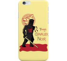 Le Chavalier Noir iPhone Case/Skin