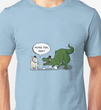 More tea, Rex? Unisex T-Shirt