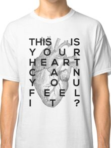 Your heart Classic T-Shirt
