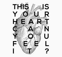 Your heart Unisex T-Shirt