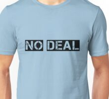Deal or no deal? Unisex T-Shirt