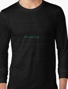 Talk Java to me Long Sleeve T-Shirt