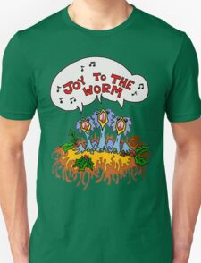 JOY TO THE WORM T-Shirt