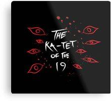 Ka-Tet of the 19 Metal Print
