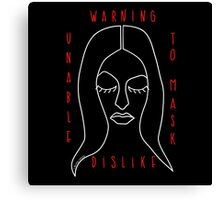warning: unable to mask dislike Canvas Print