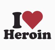 I Heart Love Heroin by HeartsLove