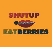 Shut UP: EAT Berries by Brandon De VITO