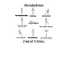 The Naked Man HIMYM Photographic Print