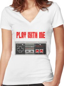 Play with me, NES controller. Women's Fitted V-Neck T-Shirt