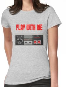 Play with me, NES controller. Womens Fitted T-Shirt