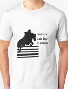 Wings Are For Sissies T-Shirt
