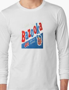 Bazooka Long Sleeve T-Shirt