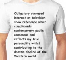 Typical internet t-shirt Unisex T-Shirt