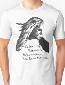 All who find us, will know the tune.  T-Shirt