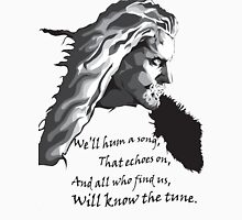 All who find us, will know the tune.  Unisex T-Shirt