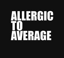 Allergic To Average Unisex T-Shirt