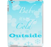 Baby it's Cold Outside iPad Case/Skin