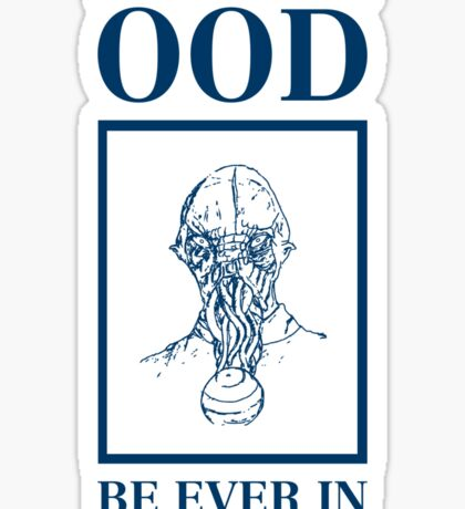 May the ood be in your favor Sticker