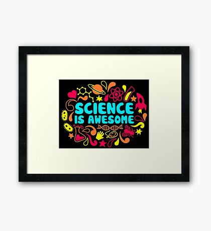 Science is Awesome Framed Print