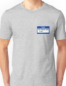 You know who I am T-Shirt