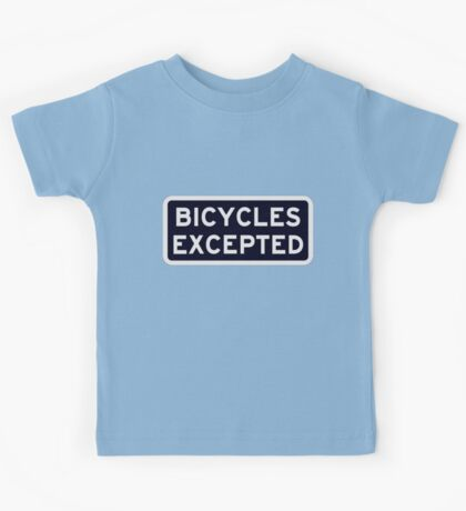 Bicycles Excepted Kids Tee