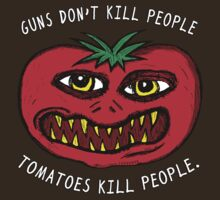 Tomatoes Kill! by jarhumor