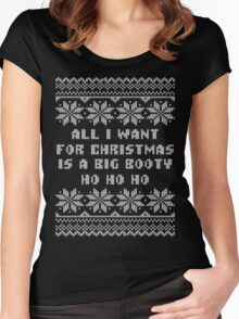 All I Want for Christmas is a Big Booty Ugly Christmas Sweater Women's Fitted Scoop T-Shirt