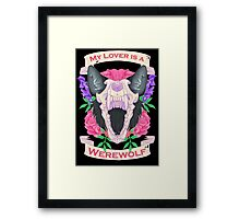 My Lover is a Werewolf Framed Print