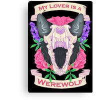 My Lover is a Werewolf Canvas Print