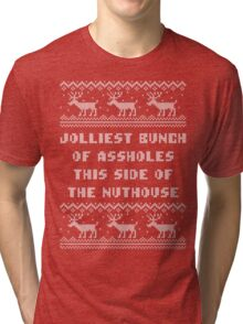 Jolliest Bunch This Side of Nuthouse Holiday Shirt Tri-blend T-Shirt