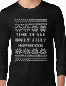 Time To Get Holly Jolly Hammered Ugly Sweater Long Sleeve T-Shirt