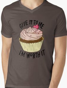Give it to me I'm worth it! Mens V-Neck T-Shirt