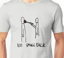 No SmallTalk Unisex T-Shirt