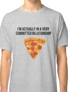 Funny Pizza Relationship Classic T-Shirt