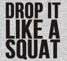 Drop it like a SQUAT by Alan Craker