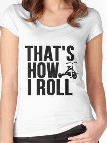 Thats How I Roll - Childs Tricycle Women's Fitted Scoop T-Shirt