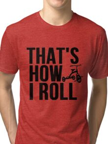 Thats How I Roll - Childs Tricycle Tri-blend T-Shirt
