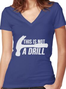 HAMMER : This is not a drill Women's Fitted V-Neck T-Shirt
