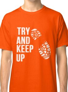 Try And Keep Up Running Classic T-Shirt